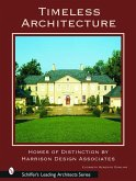 Timeless Architecture: Homes of Distinction by Harrison Design Associates