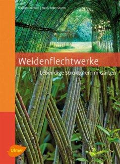 Weidenflechtwerke - Fröhlich, Marion; Sturm, Hans-Peter