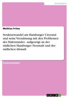 Strukturwandel am Hamburger Cityrand und seine Verzahnung mit den Problemen des Hafenrandes - aufgezeigt an der südlichen Hamburger Neustadt und der südlichen Altstadt