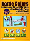 Battle Colors: Insignia and Aircraft Markings of the Eighth Air Force in World War II: Vol.1/(VIII) Bomber Command