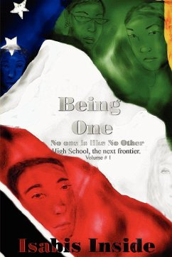Being One - No One is like No Other. High School- The next frontier. v. 1