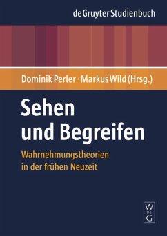 Sehen und Begreifen - Perler, Dominik / Wild, Markus (Hrsg.)