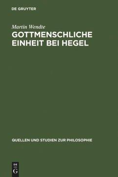 Gottmenschliche Einheit bei Hegel - Wendte, Martin