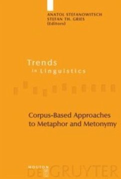Corpus-Based Approaches to Metaphor and Metonymy - Stefanowitsch, Anatol / Gries, Stefan Th. (eds.)