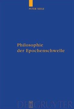 Philosophie der Epochenschwelle - Seele, Peter