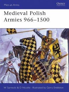 Medieval Polish Armies 966-1500 - Nicolle, David; Sarnecki, Witold