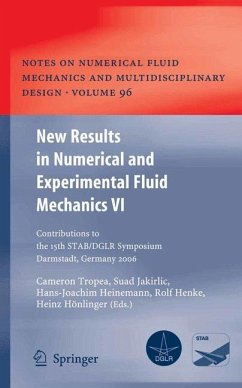 New Results in Numerical and Experimental Fluid Mechanics VI - Tropea, Carmen / Jakirlic, Suad / Heinemann, Hans-Joachim / Henke, Rolf / Hönlinger, Heinz (eds.)