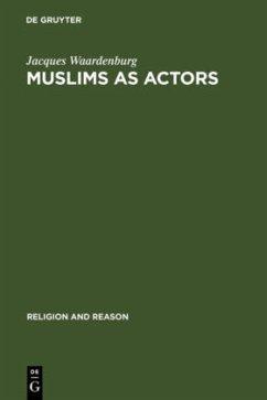 Muslims as Actors - Waardenburg, Jacques