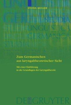 Zum Germanischen aus laryngaltheoretischer Sicht - Müller, Stefan