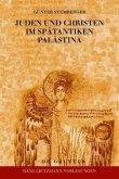 Juden und Christen im spätantiken Palästina