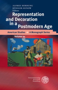 Representation and Decoration in a Postmodern Age - Hornung, Alfred / Kunow, Rüdiger (ed.)