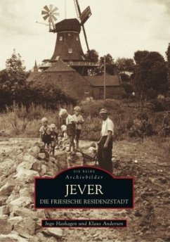 Die friesische Residenzstadt Jever - Andersen, Klaus; Hashagen, Ingo