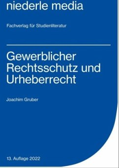 Gewerblicher Rechtsschutz und Urheberrecht - Gruber, Joachim