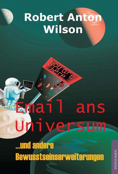 Email ans Universum - Wilson, Robert A.