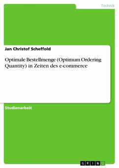 Optimale Bestellmenge (Optimum Ordering Quantity) in Zeiten des e-commerce - Scheffold, Jan Christof