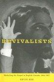 Revivalists: Marketing the Gospel in English Canada, 1884-1957