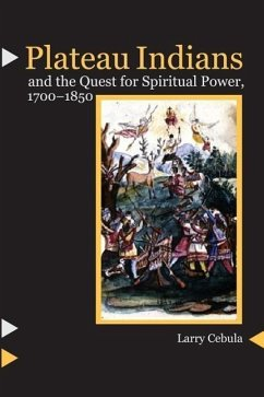 Plateau Indians and the Quest for Spiritual Power, 1700-1850 - Cebula, Larry