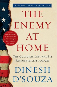 The Enemy at Home: The Cultural Left and Its Responsibility for 9/11 - D'Souza, Dinesh