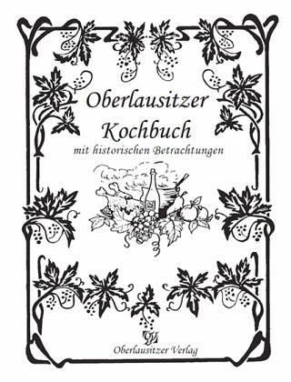 Oberlausitzer Kochbuch mit historischen Betrachtungen