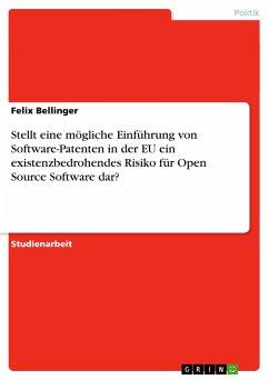 Stellt eine mögliche Einführung von Software-Patenten in der EU ein existenzbedrohendes Risiko für Open Source Software dar?