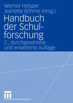Handbuch der Schulforschung - Helsper, Werner / Böhme, Jeanette (Hrsg.)