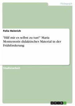 ´´Hilf mir es selbst zu tun!´´ Maria Montessori...
