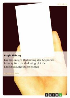 Die besondere Bedeutung der Corporate Identity für das Marketing globaler Dienstleistungsunternehmen
