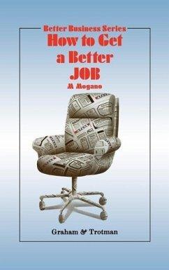 How to Get a Better Job - Mogano, M. C.