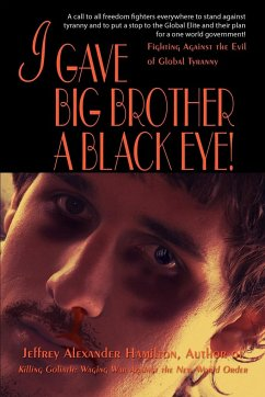 I Gave Big Brother a Black Eye!: Fighting Against the Evil of Global Tyranny