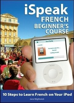 iSpeak French Beginner's Course (MP3 CD + Guide) - Wightwick, Jane