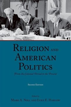 Religion and American Politics: From the Colonial Period to the Present - Noll, Mark A.