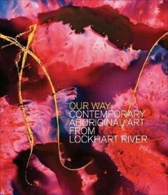 Our Way: Contemporary Aboriginal Art from Lockhart River - Butler, Sally