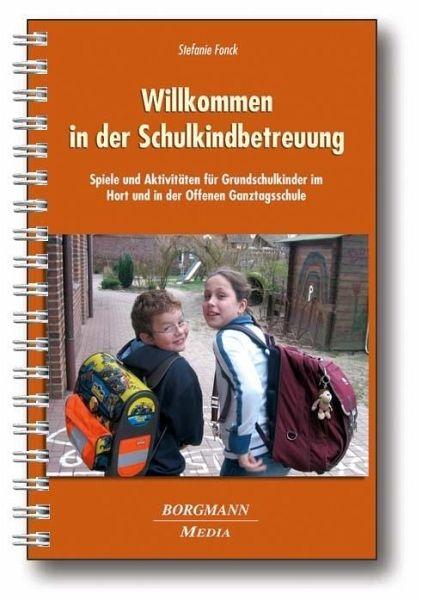 Willkommen in der Schulkindbetreuung - Fonck, Stefanie