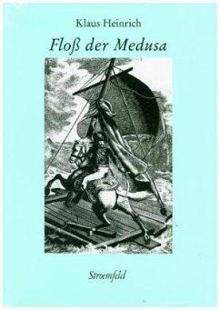 Das Floß der Medusa - Heinrich, Klaus