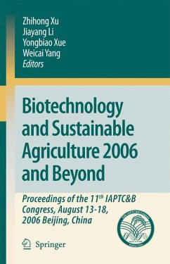 Biotechnology and Sustainable Agriculture 2006 and Beyond - Xu, Zhihong / Li, Jiayang / Xue, Yongbiao / Yang, Weicai (eds.)