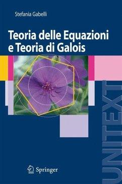 Teoria delle Equazioni e Teoria di Galois - Gabelli, Stefania