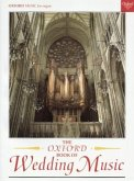 The Oxford Book of Wedding Music, for Organ