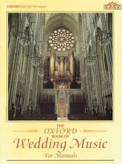 The Oxford Book of Wedding Music, for Organ (Manuals)