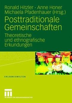 Posttraditionale Gemeinschaften - Hitzler, Ronald / Honer, Anne / Pfadenhauer, Michaela (Hrsg.)