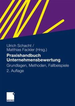 Praxishandbuch Unternehmensbewertung - Schacht, Ulrich / Fackler, Matthias (Hgg.)