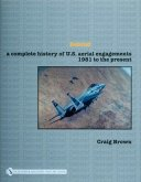 Debrief a Complete History of U.S. Aerial Engagements - 1981 to the Present