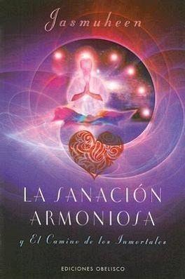 La Sanación Armoniosa Y El Camino De Los Inmortales Von Jasmuheen