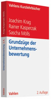 Grundzüge der Unternehmensbewertung - Krag, Joachim; Kasperzak, Rainer