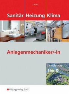 Sanitär Heizung Klima - Lernfelder 1 bis 15 - Zierhut, Herbert