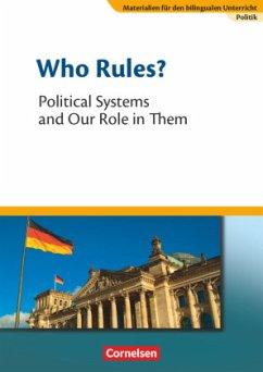 Materialien für den bilingualen Unterricht 8. Schuljahr. Who Rules? - Political Systems and Our Role in Them - Zieger, Johannes; Weeke, Annegret