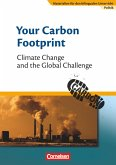 Materialien für den bilingualen Unterricht 8. Schuljahr. Your Carbon Footprint - Climate Change and the Global Challenge
