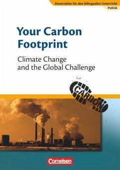 Materialien für den bilingualen Unterricht 8. Schuljahr. Your Carbon Footprint - Climate Change and the Global Challenge - Droege, Johannes; Weeke, Annegret
