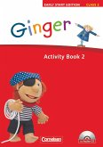 Ginger - Early Start Edition 2: 2. Schuljahr. Activity Book mit Lieder-/Text-CD