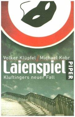 Laienspiel / Kommissar Kluftinger Bd.4 - Klüpfel, Volker; Kobr, Michael