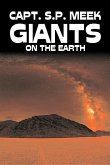 Giants on the Earth by Capt. S. P. Meek, Science Fiction, Adventure